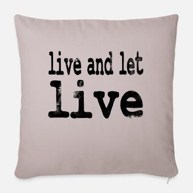 life and let live - Pillowcase 17,3'' x 17,3'' (45 x 45 cm)