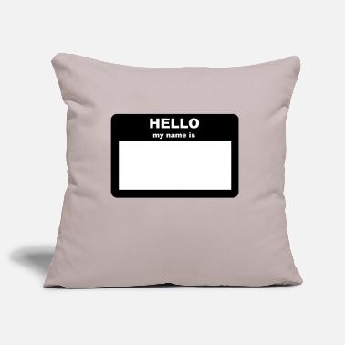 My Name Is Name tag - HELLO my name is - Pillowcase 17,3'' x 17,3'' (45 x 45 cm)