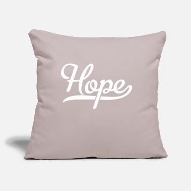 Hope Hope - Pillowcase 17,3'' x 17,3'' (45 x 45 cm)