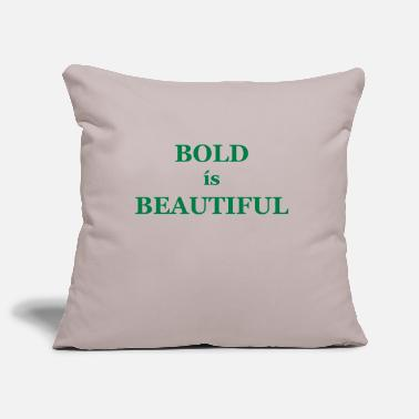 Bold Bold is Beautiful - Pillowcase 17,3'' x 17,3'' (45 x 45 cm)
