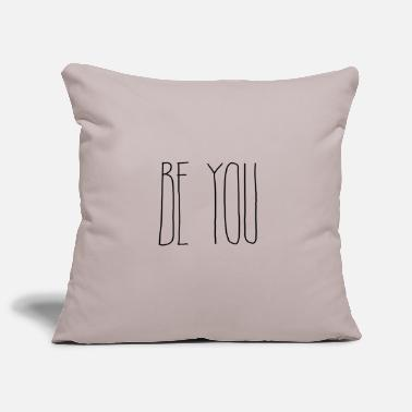 Be You Be you - Kissenhülle