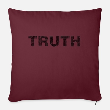 Truth The truth, The Truth - Pillowcase 17,3'' x 17,3'' (45 x 45 cm)