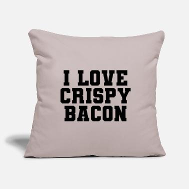 Crispy I love crispy bacon - Pillowcase 17,3'' x 17,3'' (45 x 45 cm)