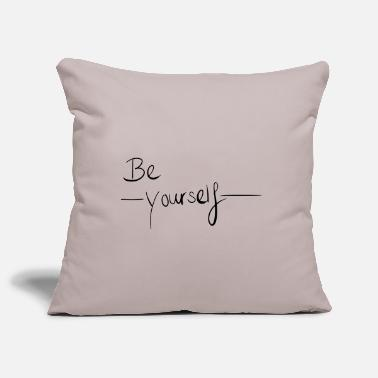 Yourself Be yourself - be yourself - Pillowcase 17,3'' x 17,3'' (45 x 45 cm)