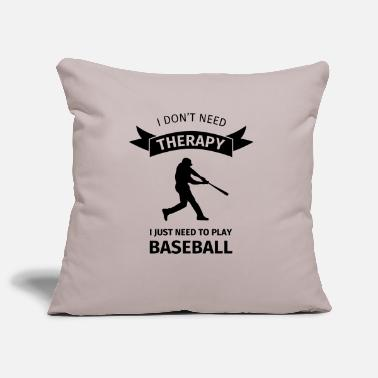 Baseballhandschuh I don't need therapy I just need to play baseball - Kissenhülle