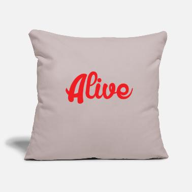 Alive Alive alive - Pillowcase 17,3'' x 17,3'' (45 x 45 cm)