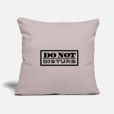 Disturbing Do not Disturb Do not disturb - Pillowcase 17,3'' x 17,3'' (45 x 45 cm)