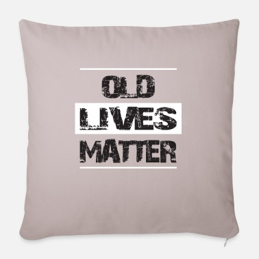 Life Matters OLD LIFES MATTER - Pillowcase 17,3'' x 17,3'' (45 x 45 cm)