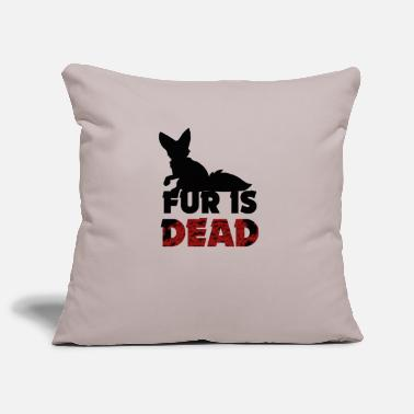 Fur Fur is dead - against fur - Pillowcase 17,3'' x 17,3'' (45 x 45 cm)