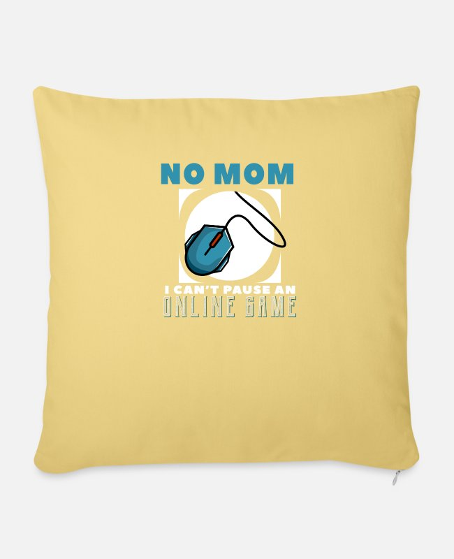 Pro Gamer Pillow Cases - No Mom I Can not Pause At Online Game Gaming - Pillowcase 17,3'' x 17,3'' (45 x 45 cm) washed yellow