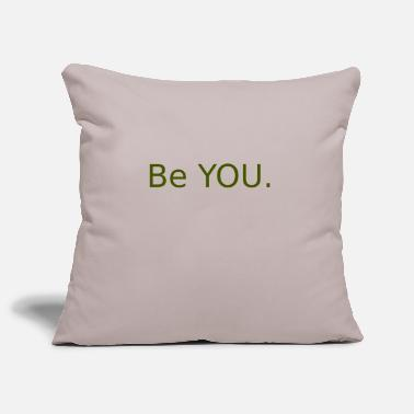 Be You Be You! - Pillowcase 17,3'' x 17,3'' (45 x 45 cm)