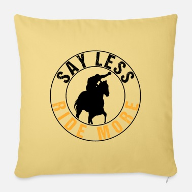 Horse Fan Say Less Ride More | Horse Riding Fan - Kissenhülle