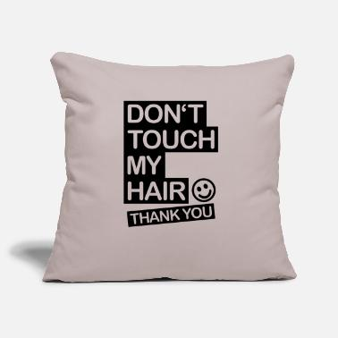 Taglio dont_touch_my_hair_1_f1 - Copricuscino