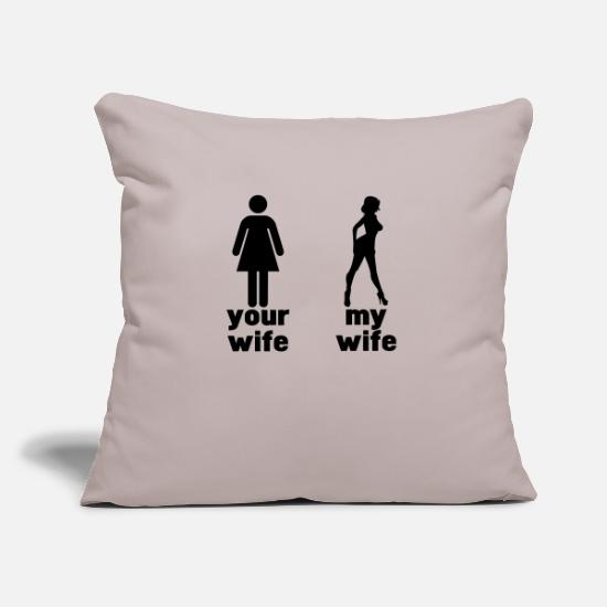 My Kissenbezüge - your wife vs my wife - Kissenhülle Sandgrau