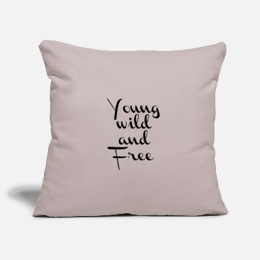 Young Wild And Free Young wilde and free - Kissenhülle