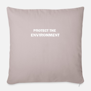 Protection Of The Environment protect the environment - Pillowcase 17,3'' x 17,3'' (45 x 45 cm)