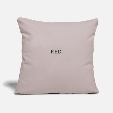 Red RED. - Pillowcase 17,3'' x 17,3'' (45 x 45 cm)