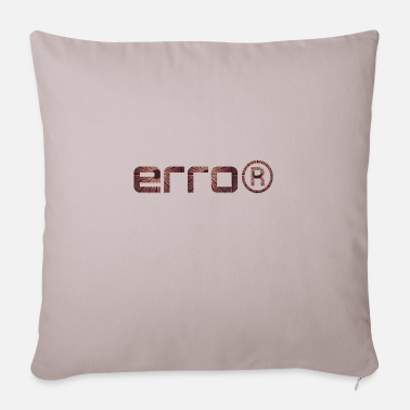Error Error - Error - Pillowcase 17,3'' x 17,3'' (45 x 45 cm)
