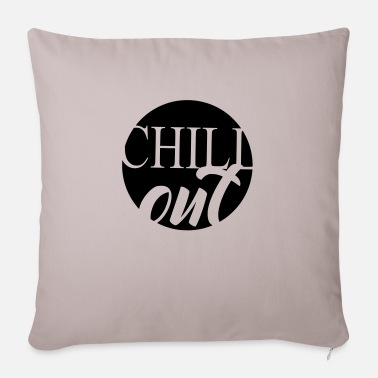 Chill Chill out - Kissenhülle