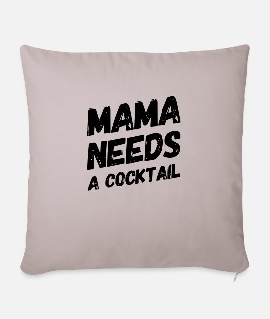 Mother Pillow Cases - Mama needs a cocktail - Pillowcase 17,3'' x 17,3'' (45 x 45 cm) light taupe