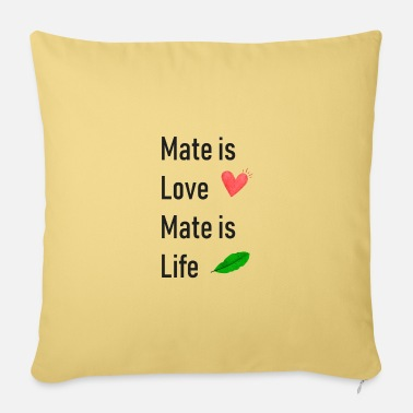 Mateusz Mate is Life - Pillowcase 17,3'' x 17,3'' (45 x 45 cm)