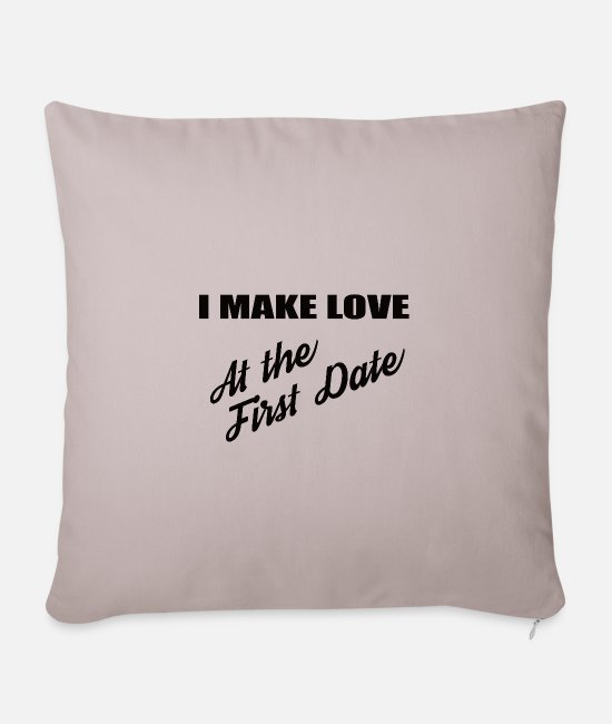 Sexy Pillow Cases - I make love at the first date - Pillowcase 17,3'' x 17,3'' (45 x 45 cm) light taupe