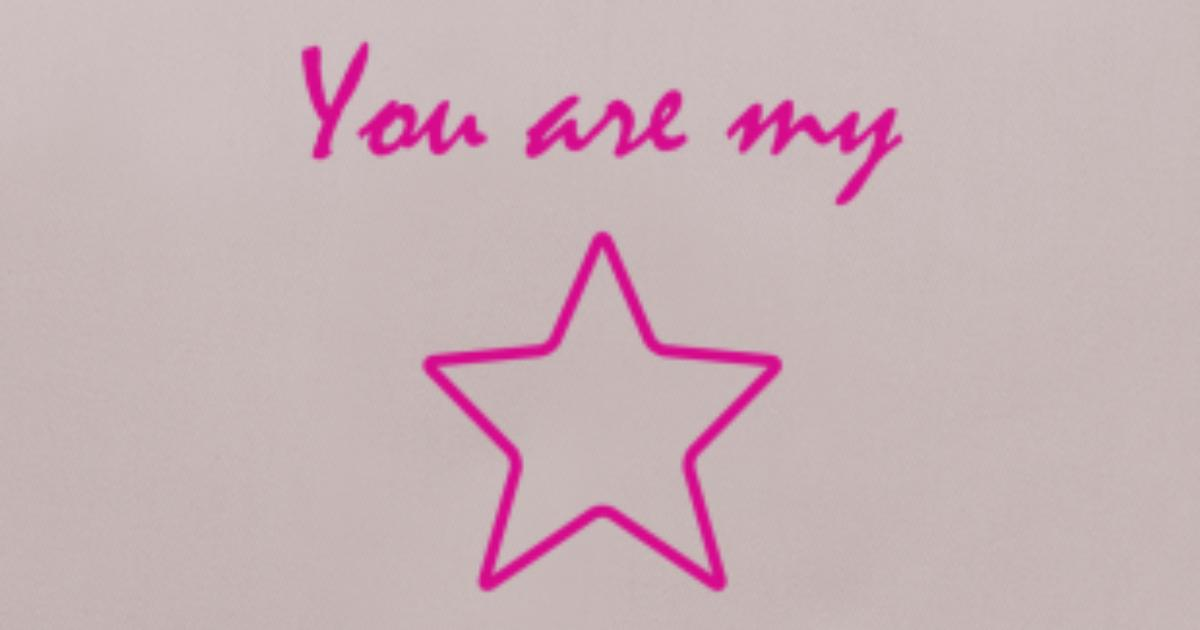 You Are My Star Stars Sternchen Geschenk Kissenhulle Spreadshirt