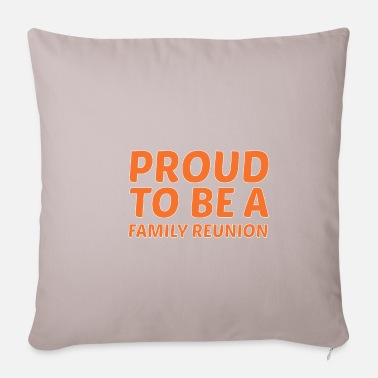 Family Reunion Proud Family Reunion - Gift - Pillowcase 17,3'' x 17,3'' (45 x 45 cm)