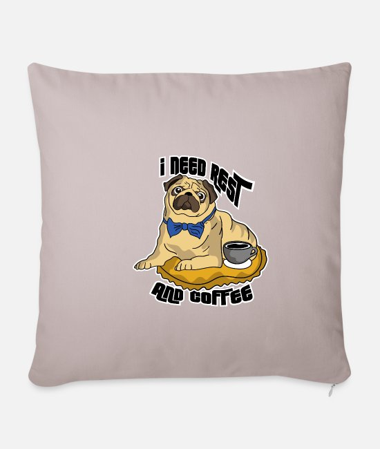 Calm Pillow Cases - Pugs need rest and coffee - Pillowcase 17,3'' x 17,3'' (45 x 45 cm) light taupe