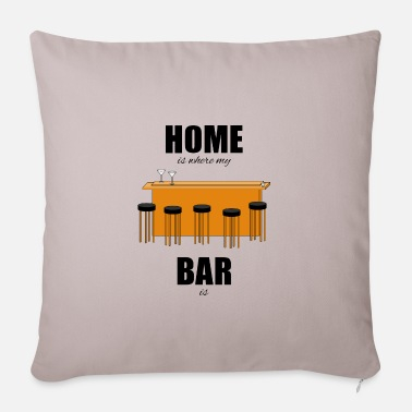 Bar-pub Bar pub counter drinking home is where my bar is - Pillowcase 17,3'' x 17,3'' (45 x 45 cm)