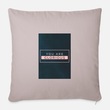 You are glorious - Pillowcase 17,3'' x 17,3'' (45 x 45 cm)