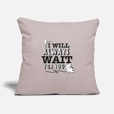 I always want to wait for you - Pillowcase 17,3'' x 17,3'' (45 x 45 cm)