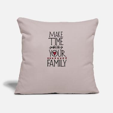 make time for your family - Housse de coussin