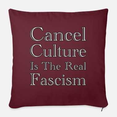 Cancel Culture is the Real Fascism! - Pillowcase 17,3'' x 17,3'' (45 x 45 cm)