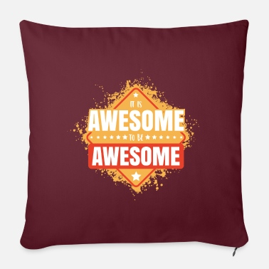 Awesome It is awesome to be awesome. - Pillowcase 17,3'' x 17,3'' (45 x 45 cm)