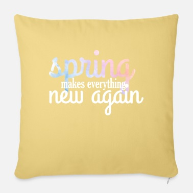 Spring Spring Break / Springbreak: Spring Makes Everythin - Pillowcase 17,3'' x 17,3'' (45 x 45 cm)