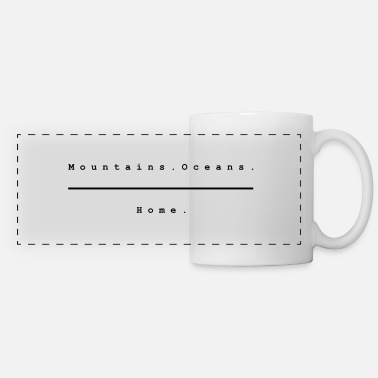 Mountains. Oceans. Home. Design 2 by PLYmyART - Panoramic Mug
