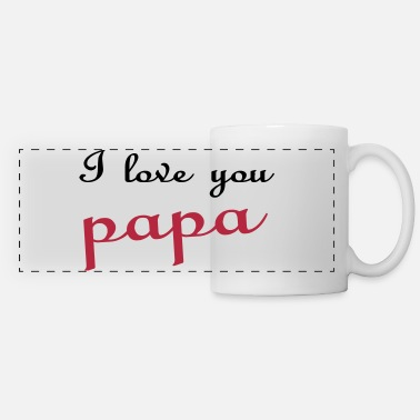 Papa I love you papa - Panoramic Mug