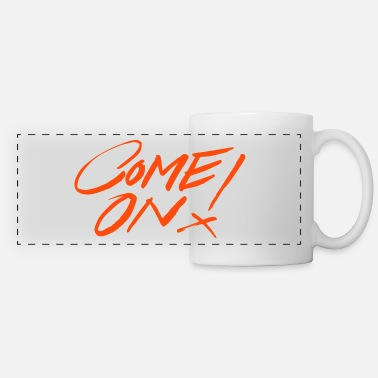 Come Come on - Panoramic Mug