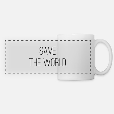 Save The World Save the world - Panoramic Mug
