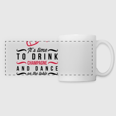 It s time, that we drinking champagne! - Panoramic Mug