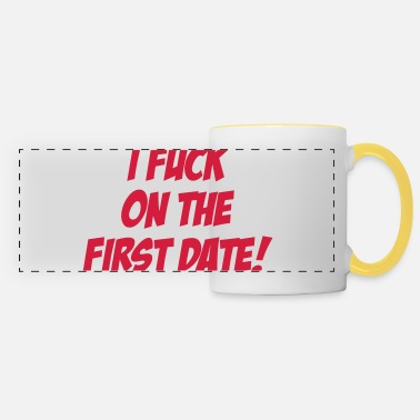 Date I Fuck On The First Date ! - Mug panoramique