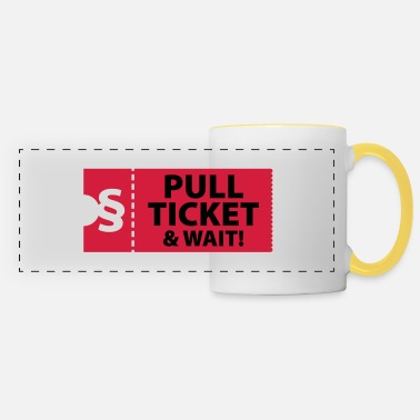 Ticket Pull Ticket & wait - Panoramic Mug