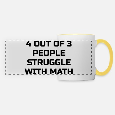 4 Out Of 3 4 Out of 3 People Struggle with Math - Panoramic Mug
