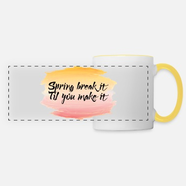 Spring Break Spring Break / Spring Break: Spring Break it'til - Mug panoramique