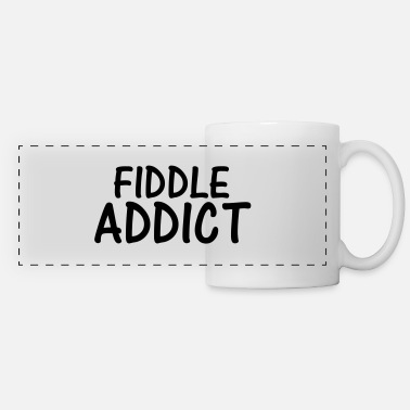 Fiddle fiddle addict - Panoramic Mug