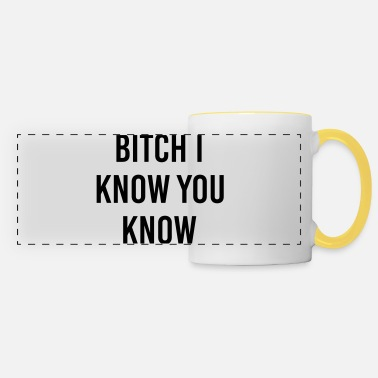 Fichissimo Bitch I know you know - Tazza panoramica