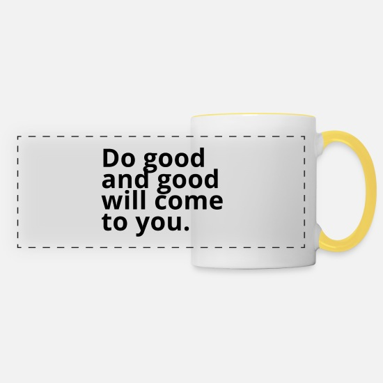 New Mugs & Drinkware - Do good and good will come to you - Panoramic Mug white/yellow