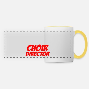 Director Choir choirmaster choir director conductor - Panoramic Mug