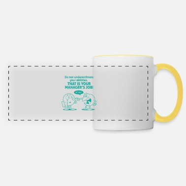 Undervalue Managers Underestimate Your Abilities - Panoramic Mug